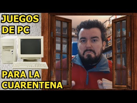 JUEGOS DE PC PARA LA CUARENTENA