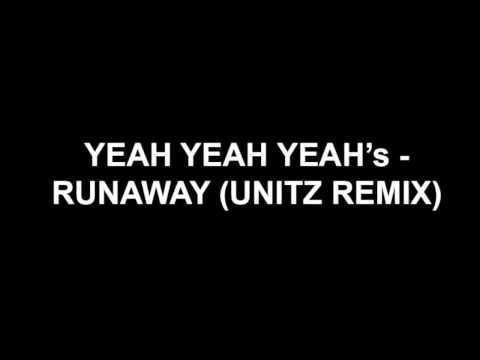 Yeah Yeah Yeahs - Runaway (Unitz Remix)