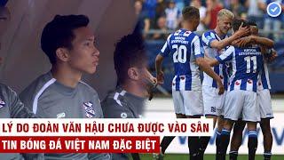 VN Sports (Đặc biệt)| CLB Văn Hậu hòa tiếc nuối & lý do Văn Hậu chưa được vào sân thi đấu