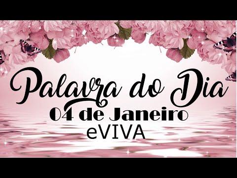 PALAVRA DE DEUS PARA HOJE 04 DE JANEIRO eVIVA MENSAGEM MOTIVACIONAL PARA REFLEXÃO DE VIDA
