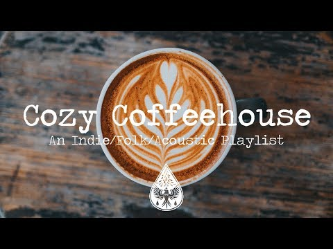 Cozy Coffeehouse ☕ - An Indie/Folk/Acoustic Playlist