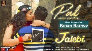 Pal | Jalebi | Cover Song | Ritesh Rathod