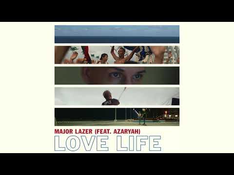 Major Lazer - Love Life (Feat. Azaryah)