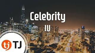 [TJ노래방] Celebrity - IU / TJ Karaoke