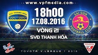 FLC THANH HÓA VS SÀI GÒN – V.LEAGUE 2016 | FULL