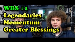 WBS #1 - Legendary Items, Momentum, and Greater Blessing of Might