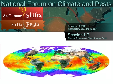 National Forum on Climate and Pests: Session I-B - Climate Change and Weed & Insect Pests