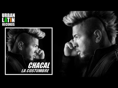 CHACAL ► LA COSTUMBRE (OFFICIAL AUDIO) ( REGGAETON - CUBATON)