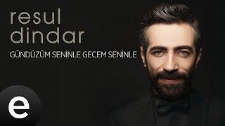 Resul Dindar - Gündüzüm Seninle Gecem Seninle - Official Audio #aşkımeşk #resuldindar