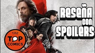 Reseña The Last Jedi ¡Con Spoilers!