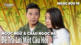 Ngọc Ngữ & Châu Ngọc Hà | Để Trả Lời Một Câu Hỏi | Thúy Nga Music Box #8