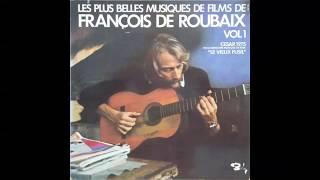 Les plus belles musiques de film de FRANCOIS DE ROUBAIX Volume 1 Face A