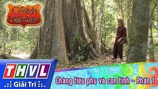 THVL | Cổ tích Việt Nam: Chàng tiều phu và con tinh - Phần 1