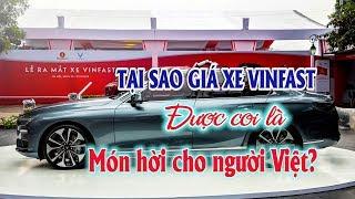 Tại sao Vinfast có giá xe được coi là quá hời cho người Việt? Thị trường ô tô xe máy