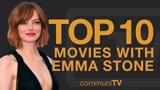 Top 10 Emma Stone Movies