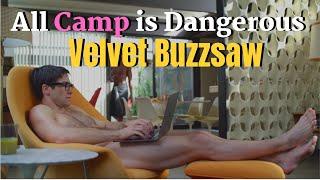 Velvet Buzzsaw – All Camp is Dangerous
