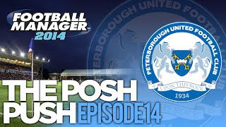 The Posh Push - Ep.14 Dizzying Heights | Football Manager 2014