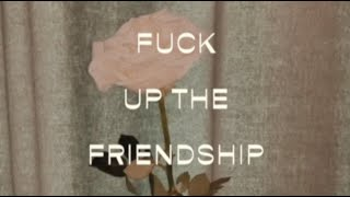 Leah Kate- Fuck Up The Friendship Lyric Video