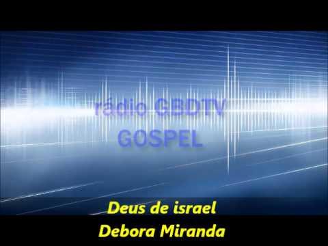 Baixar Debora miranda Deus de israel (rádio GBDTV GOSPEL)