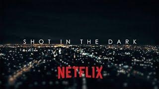 """""""SHOT in the DARK"""" Trailer / A NETFLIX Original Series"""