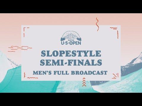 Full Broadcast Replay - 2018 Burton U·S·Open Men?s Slopestyle Semi-Finals