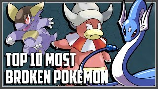Top 10 Most BROKEN Pokemon!