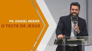 19/02/20 - O teste de Jesus - Pr. Daniel Meder