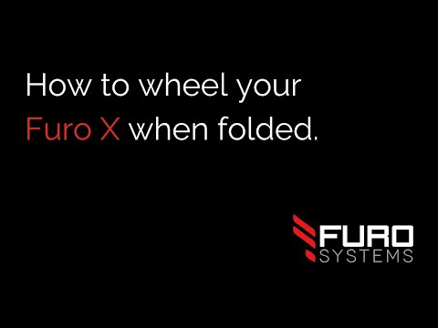 FuroSystems - Discover how to wheel your Furo X when folded