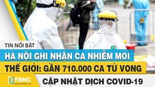 Tin tức Covid-19 hôm nay (Virus Corona) 6/8 | Hà Nội và Quảng Nam thêm 4 ca nhiễm mới | FBNC