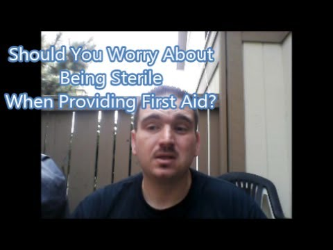 Should You Worry About Being Sterile While Providing First Aid?