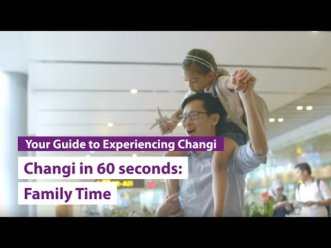 Changi in 60 seconds: Family Time