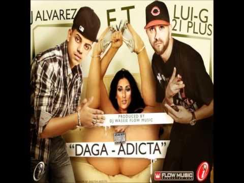 J alvarez feat Luigi-G 21 Plus - Daga adicta (estreno) 2011 Con LETRA