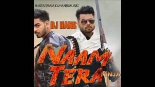 Naam Tera Remix – Dj Hans – Sembi