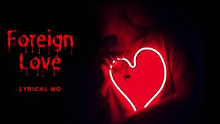 Lyrical MO-Foreign Love(official audio)