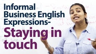 Informal Business English Expressions - Staying In Touch