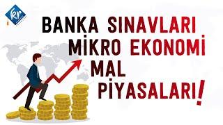 Banka Sınavları - Genel Ekonomi - Mikro Ekonomi Mal Piyasaları