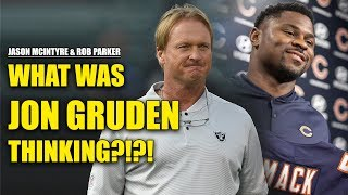 Jason McIntyre & Rob Parker: Trade Khalil Mack? What Was Jon Gruden Thinking?