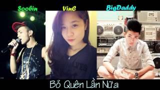 Bỏ Quên Lần Nữa - Soobin , VinC ft. Big Daddy