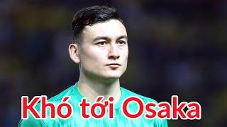 Văn Lâm khó sang Osaka - Tuấn Anh vs Văn Đức & Hà Nội FC vs B.BD