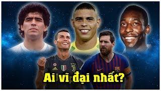 Ai là người vĩ đại nhất lịch sử bóng đá???