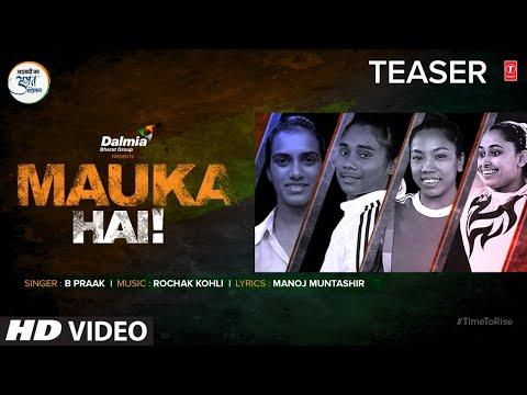 Song Teaser ► Mauka Hai    B Praak   Rochak Kohli   Manoj Muntashir   Releasing 13 August 2021
