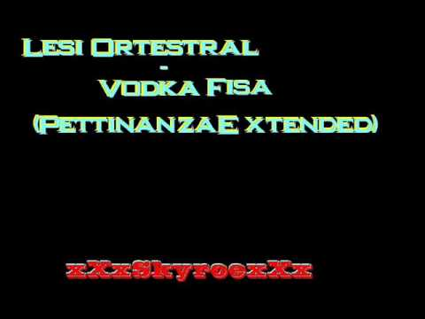 Lesi Ortestral - Vodka Fisa (Pettinanzae Extended)