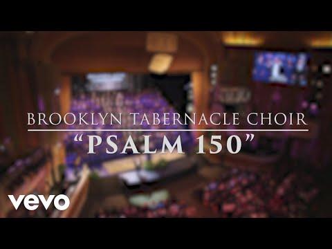 The Brooklyn Tabernacle Choir - Psalm 150 (Live Performance Video)
