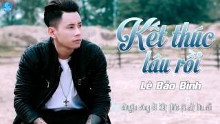 Kết Thúc Lâu Rồi - Lê Bảo Bình [Audio Offical]