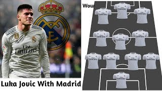 Wow! Real Madrid Starting Lineup With Luka Jovic 2019-20