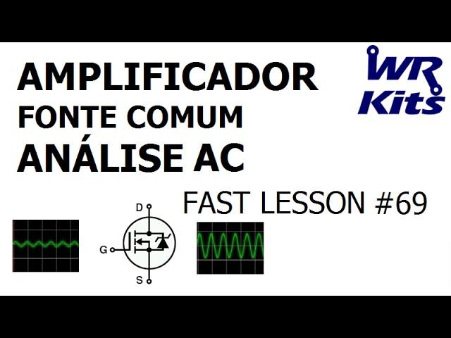 AMPLIFICADOR FONTE COMUM ANÁLISE AC | Fast Lesson #69