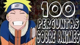 TAG 100 PERGUNTAS SOBRE ANIMES / PERGUNTAS DE ANIME