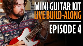 Watch the Trade Secrets Video, How to Build a Mini Guitar Kit Step-by-Step (Episode 4)