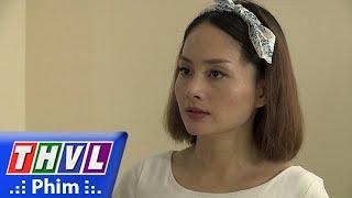 THVL | Những nàng bầu hành động - Tập 43[2]: Lam không chấp nhận một người chồng phản bội