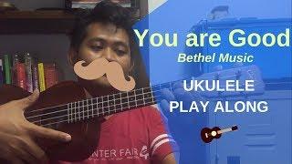 You are Good - Bethel // Ukulele Play Along